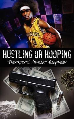 Hustling or Hooping by Bernard Jamar Haynes image