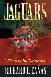 Jaguars: A Tale of El Salvador by Richard L. Canas image