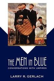 The Men in Blue by Larry R Gerlach image