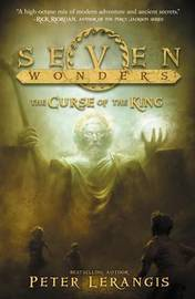 Seven Wonders Book 4: The Curse of the King by Peter Lerangis image