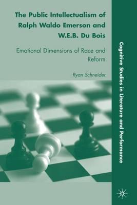The Public Intellectualism of Ralph Waldo Emerson and W.E.B. Du Bois by R. Schneider image