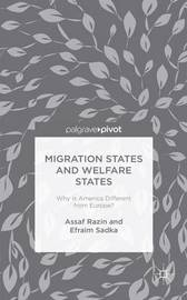 Migration States and Welfare States: Why Is America Different from Europe? by Assaf Razin
