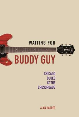 Waiting for Buddy Guy by Alan Harper image
