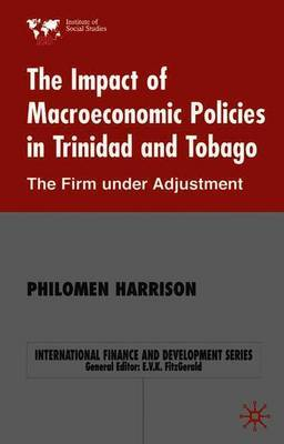 The Impact of Macroeconomics Policies in Trinidad and Tobago by Philomen Harrison