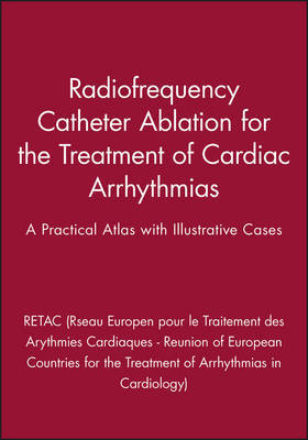 Radiofrequency Catheter Ablation by RETAC (Reseau Europeen pour le Traitement des Arythmies Cardiaques - Reunion of European Countries for the Treatment of Arrhythmias in Cardiology)