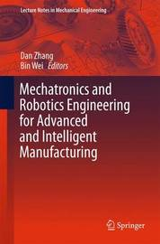 Mechatronics and Robotics Engineering for Advanced and Intelligent Manufacturing
