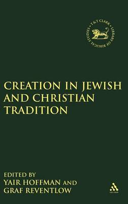 Creation in Jewish and Christian Tradition by Henning Reventlow