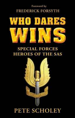 Who Dares Wins: Special Forces Heroes of the SAS by Pete Scholey image