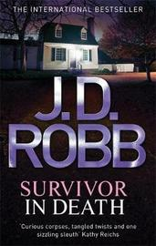 Survivor in Death (In Death #23) (UK Ed.) by J.D Robb