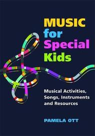 Music for Special Kids by Pamela Ott