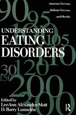 Understanding Eating Disorders by LeeAnn Alexander-Mott