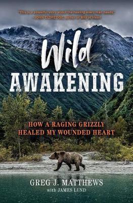 Wild Awakening by Greg J Matthews