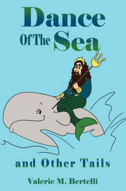 Dance of the Sea: And Other Tails by Valerie M. Bertelli image