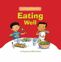 Eating Well by Liz Gogerly