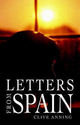 Letters from Spain by Clive Anning image