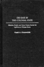 Dis-ease in the Colonial State by Osaak A. Olumwullah