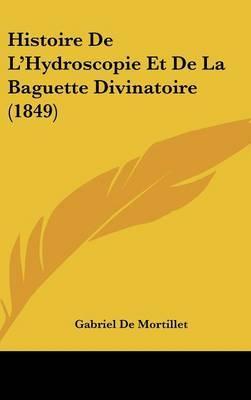 Histoire de L'Hydroscopie Et de La Baguette Divinatoire (1849) by Gabriel De Mortillet image