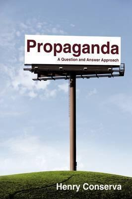 Propaganda by Henry Conserva