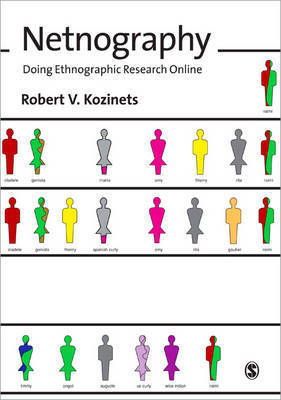 Netnography: Doing Ethnographic Research Online by Robert V. Kozinets
