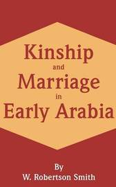 Kinship and Marriage in Early Arabia by W Robertson Smith image