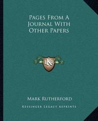 Pages from a Journal with Other Papers by Mark Rutherford