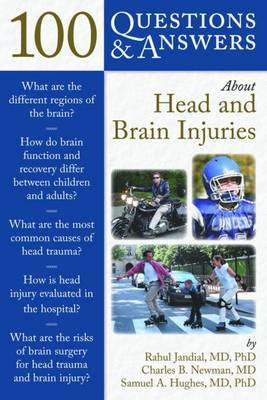 100 Questions & Answers About Head And Brain Injuries by Rahul Jandial