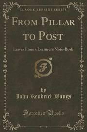 From Pillar to Post by John Kendrick Bangs