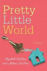 Pretty Little World by Elizabeth LaBan