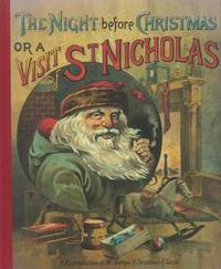 The Night Before Christmas or a Visit from St. Nicholas by Clement C. Moore