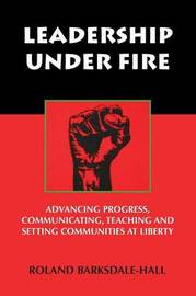 Leadership Under Fire by Roland Barksdale-Hall