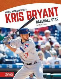 Kris Bryant by Marty Gitlin