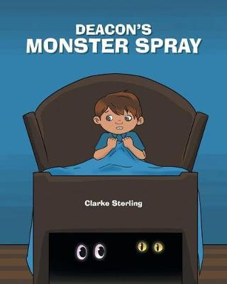 Deacon's Monster Spray by Clarke Sterling image