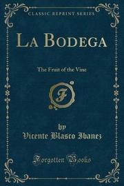 La Bodega by Vicente Blasco Ib'anez