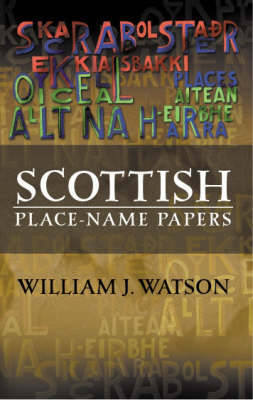 Scottish Place-Name Papers by William J. Watson