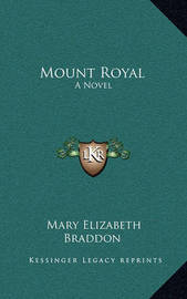 Mount Royal by Mary , Elizabeth Braddon
