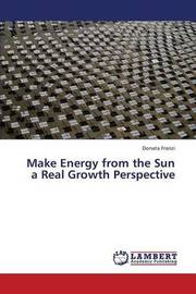 Make Energy from the Sun a Real Growth Perspective by Franzi Donata