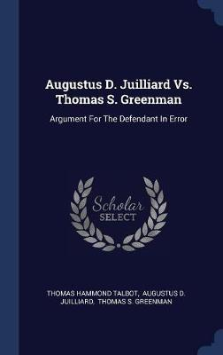 Augustus D. Juilliard vs. Thomas S. Greenman by Thomas Hammond Talbot