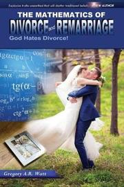 The Mathematics of Divorce and Remarriage by Gregory A R Watt image