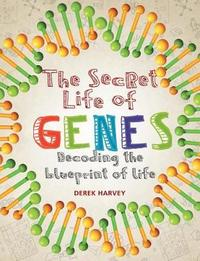 The Secret Life of Genes by Derek Harvey