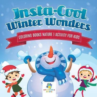 Insta-Cool Winter Wonders Coloring Books Nature Activity for Kids by Educando Kids