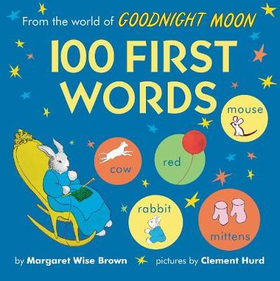 From the World of Goodnight Moon: 100 First Words by Margaret Wise Brown