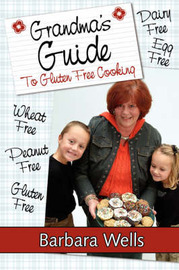 Grandma's Guide to Gluten Free Cooking by Barbara Wells image