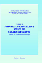 Disposal of Radioactive Waste in Seabed Sediments by Society for Underwater Technology (SUT)