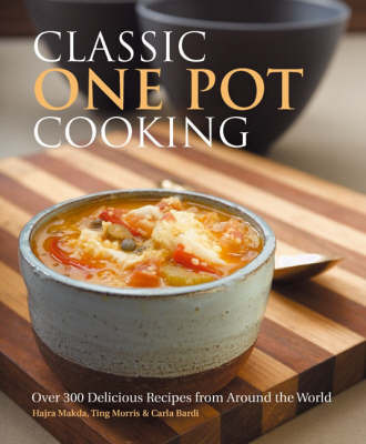 Classic One Pot Cooking: Over 300 Delicious Recipes from Around the World by Hajra Makda image