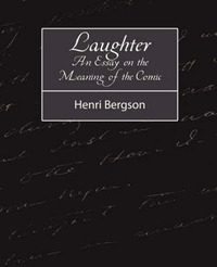 Laughter by Bergson Henri Bergson