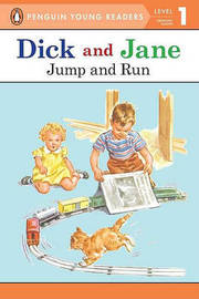 Dick and Jane Jump and Run (Penguin Young Reader Level 1) by Penguin Young Readers