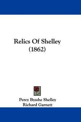 Relics Of Shelley (1862) by Percy Bysshe Shelley