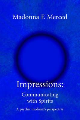 Impressions by Madonna F Merced