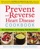 Prevent and Reverse Heart Disease Cookbook by Ann Crile Esselstyn