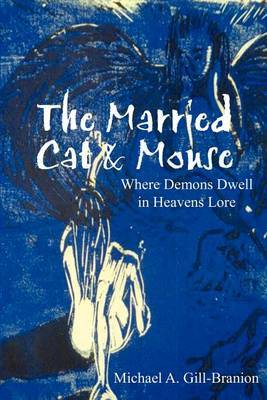 The Married Cat & Mouse by Michael A Gill-Branion